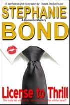 License to Thrill - a romantic mystery ebook by Stephanie Bond