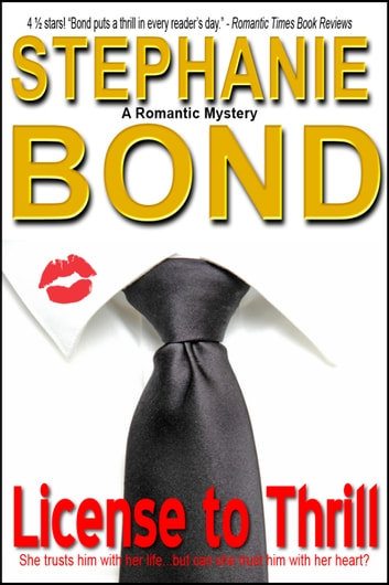 License to Thrill - a romantic mystery 電子書籍 by Stephanie Bond