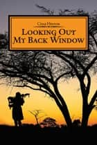 Looking Out My Back Window ebook by Chas Hinton