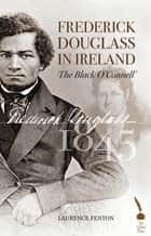 Frederick Douglass in Ireland ebook by