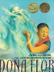 Dona Flor - A Tall Tale About a Giant Woman with a Great Big Heart ebook by Pat Mora,Raul Colon