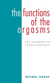 The Functions of the Orgasms ebook by Michel Odent