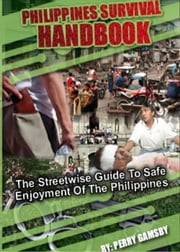 The Philippines Survival Handbook ebook by Perry Gamsby