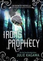 Iron's Prophecy ebook by Julie Kagawa