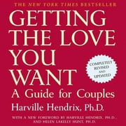 Getting the Love You Want: A Guide for Couples: Second Edition audiobook by Harville Hendrix, Ph.D.