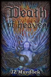 Death of Heaven - Revised 2nd Edition ebook by JZ Murdock