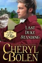 Last Duke Standing ebook by Cheryl Bolen