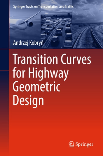 Transition curves for highway geometric design ebook by andrzej transition curves for highway geometric design ebook by andrzej kobry fandeluxe Image collections