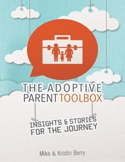The Adoptive Parent Toolbox ebook by Mike Berry,Kristin Berry