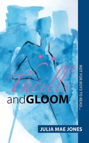 Thrills and Gloom - (not for boys to read) ebook by JULIA MAE JONES