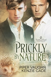 Prickly By Nature ebook by Piper Vaughn,Kenzie Cade