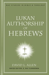 Lukan Authorship of Hebrews ebook by David L. Allen