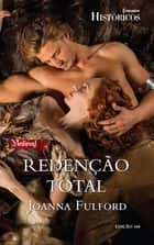 Redenção Total ebook by Joanna Fulford