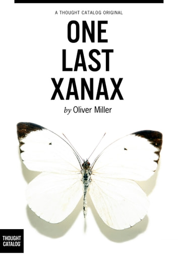 One Last Xanax ebook by Oliver Miller