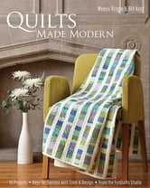 Quilts Made Modern - 10 Projects, Keys for Success with Color & Design, From the FunQuilts Studio ebook by Weeks Ringle,Bill Kerr
