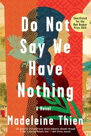 Do Not Say We Have Nothing: A Novel ebook by Madeleine Thien