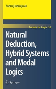 Natural Deduction, Hybrid Systems and Modal Logics ebook by Andrzej Indrzejczak