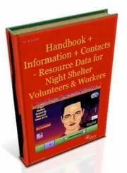 Handbook + Information + Contacts - Resource Data for Night Shelter Volunteers & Workers ebook by Gordon Owen