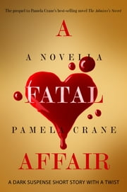 A Fatal Affair: A dark suspense short story with a twist ebook by Pamela Crane