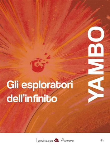 Gli esploratori dell'infinito eBook by Yambo
