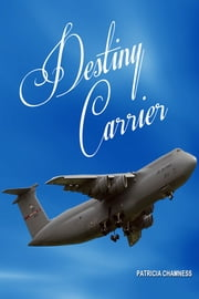 Destiny Carrier ebook by Patricia Chamness