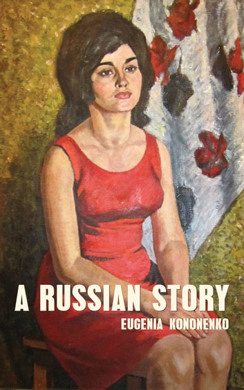 A Russian Story ebook by Eugenia Kononenko