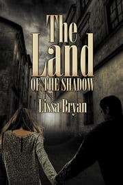 The Land of the Shadow Ebook di Lissa Bryan