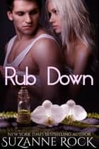 Rub Down ebook by Suzanne Rock