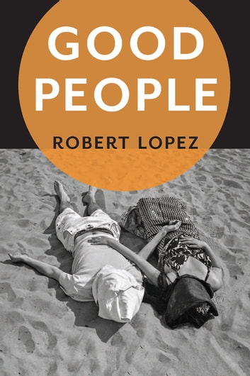 Good People ebook by Robert Lopez