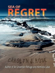Sea of Regret ebook by Carolyn J. Rose