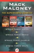 The Superhawks Quartet ebook by Mack Maloney