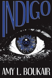 Indigo ebook by Amy L. Boukair
