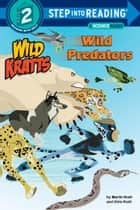 Wild Predators (Wild Kratts) ebook by Chris Kratt, Martin Kratt, Random House