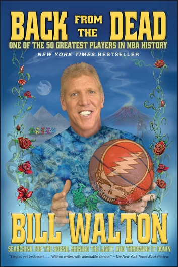 Back from the Dead ebook by Bill Walton