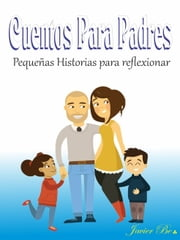 Cuentos para padres ebook by Javier Be.: Sr