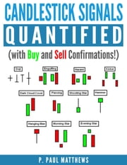 Candlesticks Signals Quantified (with Buy and Sell Confirmations) ebook by P. Paul Matthews