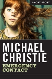Emergency Contact - Short Story ebook by Michael Christie