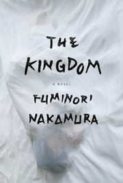 The Kingdom ebook by Fuminori Nakamura,Kalau Almony