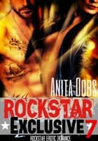 Rockstar Exclusive (Rockstar Erotic Romance #7) ebook by