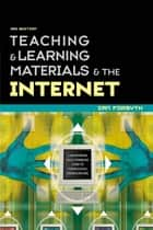 Teaching and Learning Materials and the Internet ebook by Forsyth, Ian