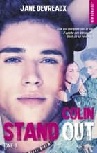 Stand out - tome 3 Colin ebook by Jane Devreaux