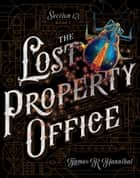 The Lost Property Office ebook by James R. Hannibal
