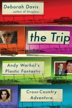 The Trip, Andy Warhol's Plastic Fantastic Cross-Country Adventure