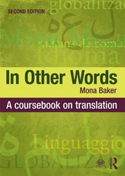 In Other Words - A Coursebook on Translation ebook by Mona Baker