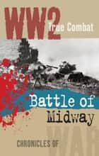 The Battle of Midway (True Combat) ekitaplar by Al Cimino