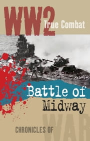 The Battle of Midway (True Combat) ebook by Al Cimino