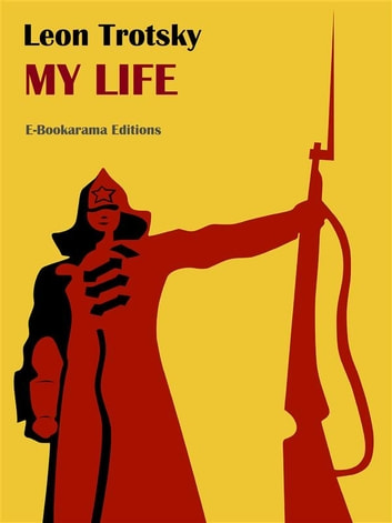 My Life eBook by Leon Trotsky