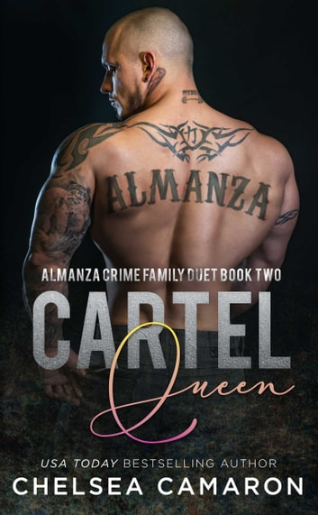 Cartel Queen - Almanza Crime Family ebook by Chelsea Camaron