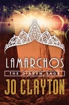 Lamarchos ebook by Jo Clayton