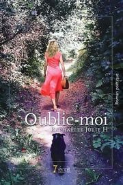 « Oublie-moi » ebook by Raphaëlle  Julie H
